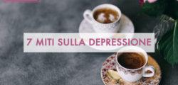 7 miti sulla depressione