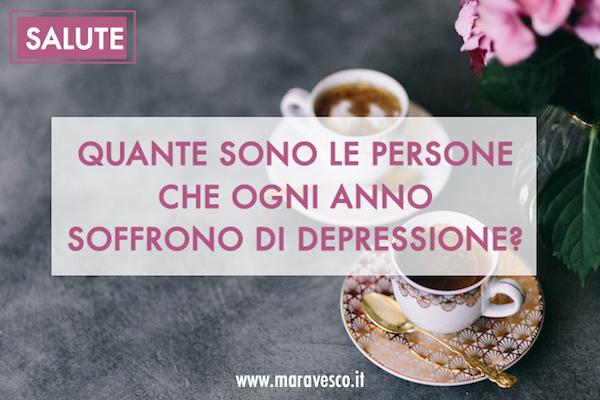 quante sono le persone che ogni anno soffrono di depressione