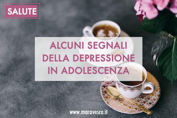 alcuni segnali della depressione in adolescenza