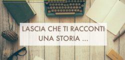 Lascia che ti racconti una storia…